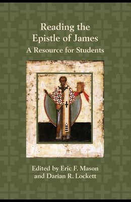 Reading the Epistle of James: A Resource for Students