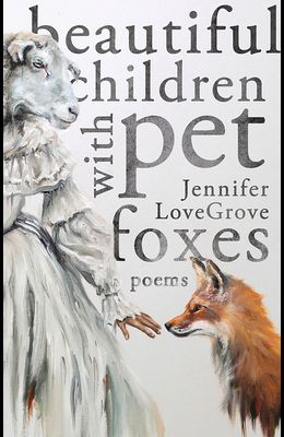 Beautiful Children with Pet Foxes