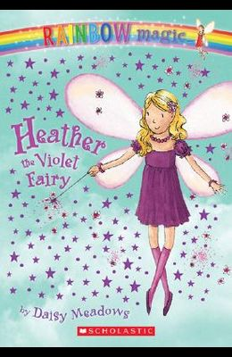 Rainbow Magic #7: Heather the Violet Fairy: Heather the Violet Fairy