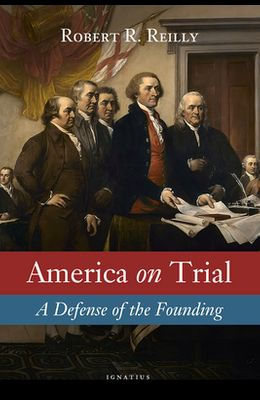 America on Trial: A Defense of the Founding