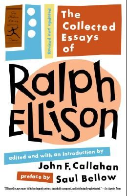 The Collected Essays of Ralph Ellison: Revised and Updated