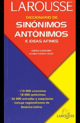 Diccionario de Sinónimos, Antónimos, E Ideas Afines = Dictionary of Synonyms of Antonyms