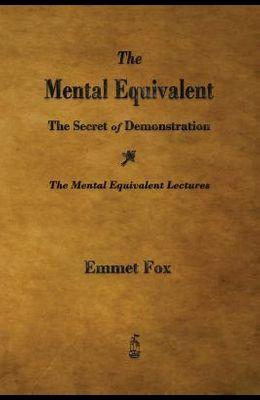 The Mental Equivalent: The Secret of Demonstration