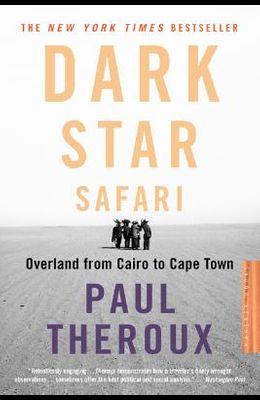 Dark Star Safari: Overland from Cairo to Capetown