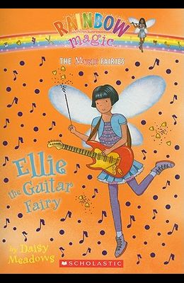 Ellie the Guitar Fairy (the Music Fairies #2): A Rainbow Magic Book