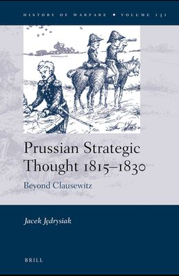 Prussian Strategic Thought 1815-1830: Beyond Clausewitz