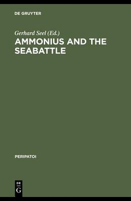 Ammonius and the Seabattle: Texts, Commentary and Essays