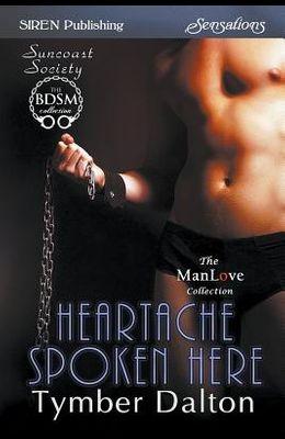 Heartache Spoken Here [Suncoast Society] (Siren Publishing Sensations Manlove)