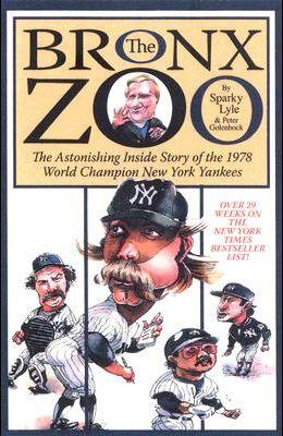 The Bronx Zoo: The Astonishing Inside Story of the 1978 World Champion New York Yankees