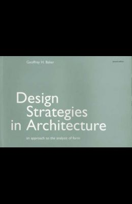 Design Strategies in Architecture: An Approach to the Analysis of Form