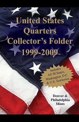 United States Quarters Collector's Folder 1999-2009: Denver & Philadelphia Mints