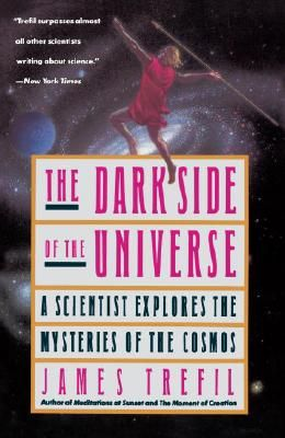 The Dark Side of the Universe: A Scientist Explores the Mysteries of the Cosmos
