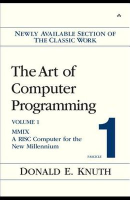 The Art of Computer Programming, Fascicle 1: MMIX: A RISC Computer for the New Millennium