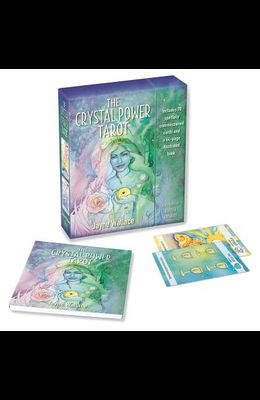 The Crystal Power Tarot: Includes a Full Deck of 78 Specially Commissioned Tarot Cards and a 64-Page Illustrated Book [With Book(s)]
