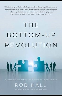 The Bottom-Up Revolution: Mastering the Emerging World of Connectivity