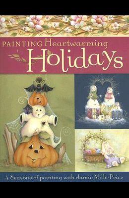 Painting Heartwarming Holidays: 4 Seasons of Painting with Jamie Mills-Price