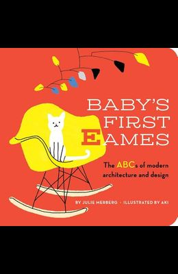 Baby's First Eames, Volume 1: From Art Deco to Zaha Hadid