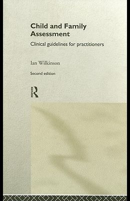 Child and Family Assessment: Clinical Guidelines for Practitioners (2nd Edition)