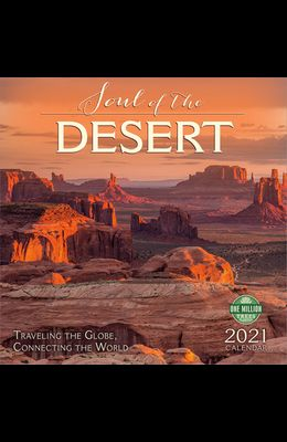 Soul of the Desert 2021 Wall Calendar: Traveling the Globe, Connecting the World