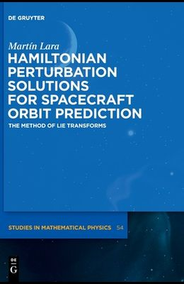 Hamiltonian Perturbation Solutions for Spacecraft Orbit Prediction: The Method of Lie Transforms