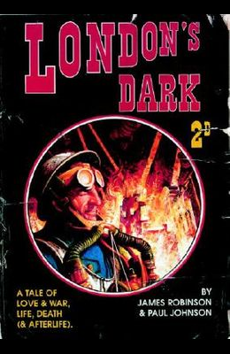 London's Dark: A Tale of Love and War, Life, Death (and Afterlife)