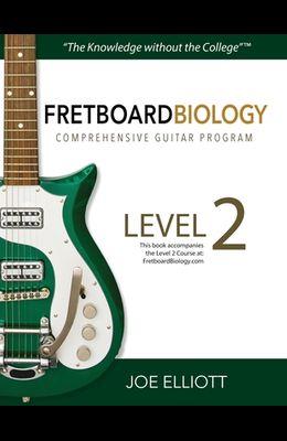 Fretboard Biology Comprehensive Guitar Program - Level 2