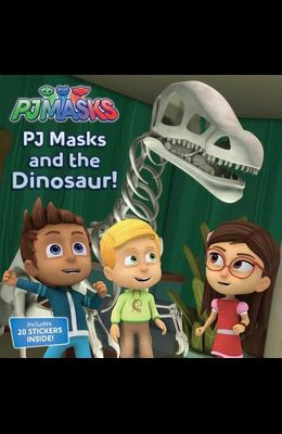 Pj Masks and the Dinosaur! [With 1 Sheet of Stickers]