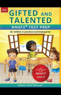 Gifted and Talented NNAT2 Test Prep - Level A: Test preparation NNAT2 Level A; Workbook and practice test for children in kindergarten/preschool