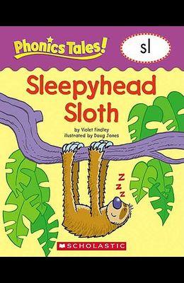 Phonics Tales: Sleepyhead Sloth (SL)