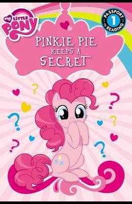 My Little Pony: Pinkie Pie Keeps a Secret (Passport to Reading Level 1)