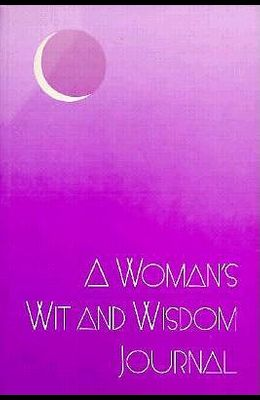 A Woman's Wit and Wisdom Journal