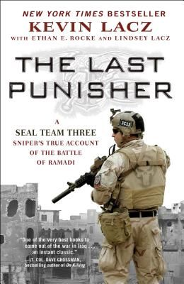 The Last Punisher: A SEAL Team THREE Sniper's True Account of the Battle of Ramadi