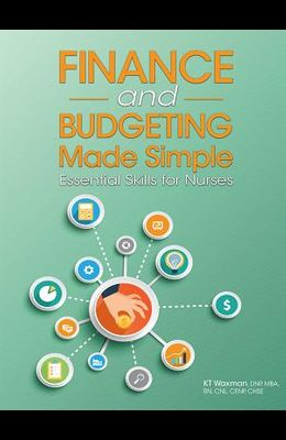 Finance and Budgeting Made Simple: Essential Skills for Nurses