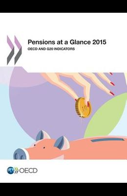 Pensions at a Glance 2015: OECD and G20 Indicators