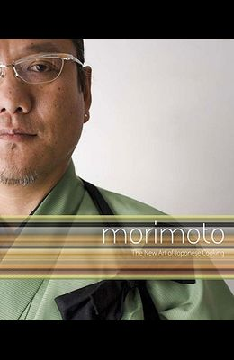 Morimoto: The New Art of Japanese Cooking