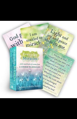 Everyday Miracles: A 50-Card Deck of Lessons from a Course in Miracles