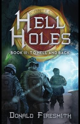 Hell Holes 3: To Hell and Back