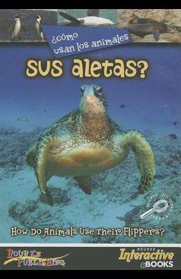 Como Usan Los Animales Sus Aletas? (Their Flippers?)
