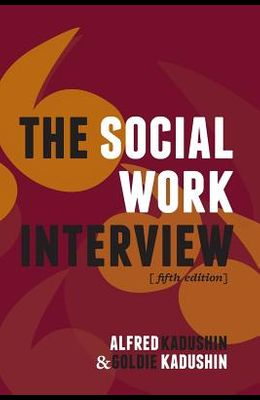 The Social Work Interview: Fifth Edition