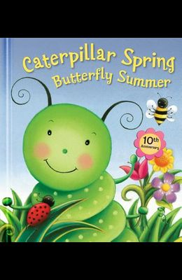 Caterpillar Spring, Butterfly Summer: 10th Anniversary Edition