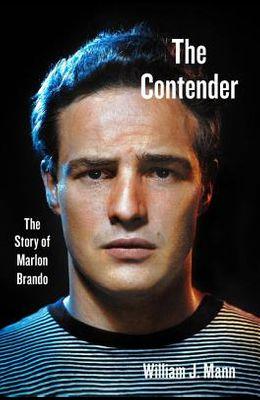 The Contender: The Story of Marlon Brando