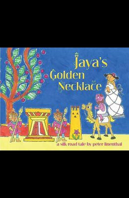 Jaya's Golden Necklace: A Silk Road Tale