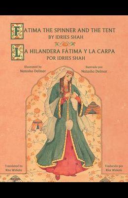 Fatima the Spinner and the Tent - La hilandera Fátima y la carp: English-Spanish Edition