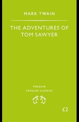 The Adventures of Tom Sawyer (Penguin Popular Classics)