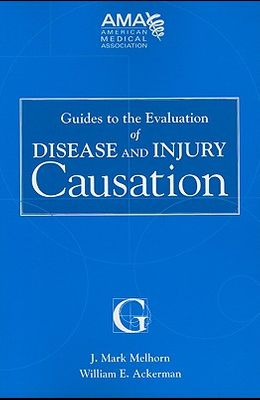 Guides to the Evaluation of Disease and Injury Causation