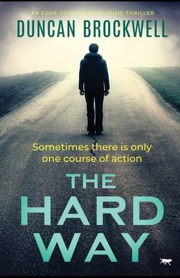 The Hard Way: An Edge of Your Seat Crime Thriller