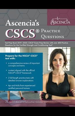 CSCS Practice Questions Test Prep Book 2019-2020: CSCS Exam Prep Review with over 400 Practice Questions for the Certified Strength and Conditioning T