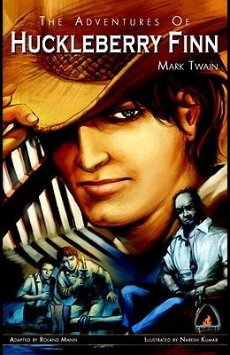 The Adventures of Huckleberry Finn: The Graphic Novel