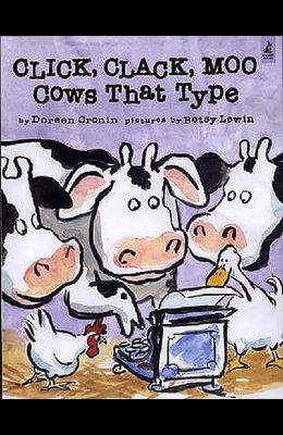 Click, Clack, Moo, Cows That Type. by Doreen Cronin
