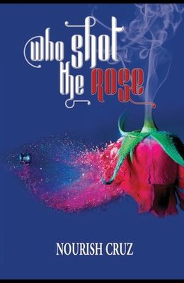 Who Shot the Rose